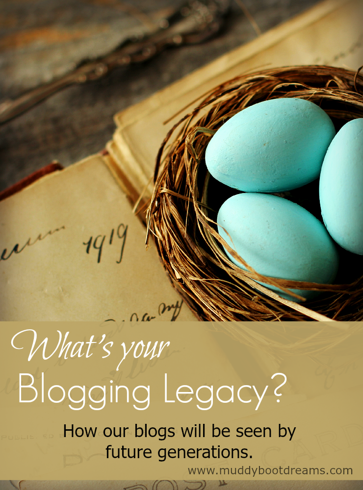 Legacy blogging leaving it for the future