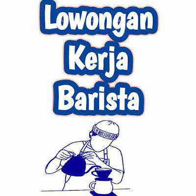 Lowongan kerja sebagai barista