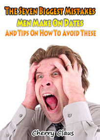Cover of Cherry Claus's Book The Seven Biggest Mistakes Men Make On Dates And Tips On How To Avoid These