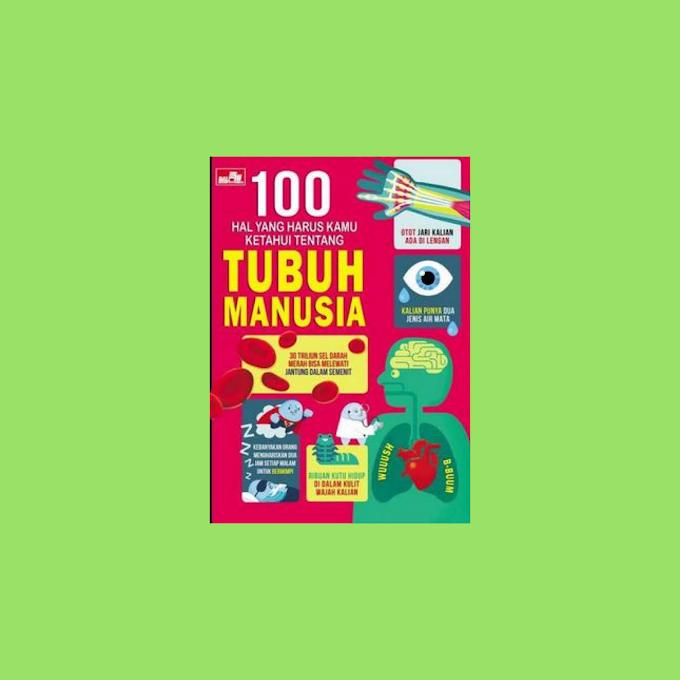 Buku 100 Hal yang Harus Kamu Ketahui Tentang Tubuh Manusia