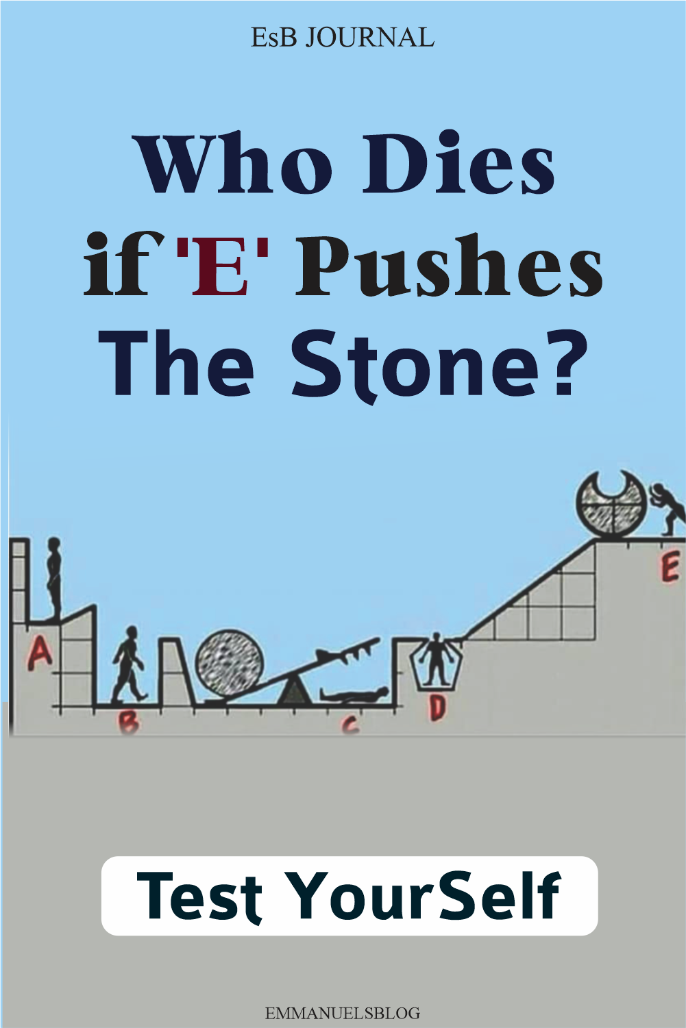 Who Dies if 'E' Pushes The Stone? Test YourSelf