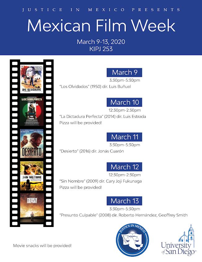 """Mexican Film Week, March 9-13 in KIPJ 253 at varying times. The film line up includes """"Los Olvidados"""" (1950, dir. Luis Buñuel), """"La Dictadura Perfecta"""" (2014, dir. Luis Estrada), """"Desierto"""" (2016, dir. Jonás Cuarón), """"Sin Nombre"""" (2009, dir. Cary Joji Fukunaga), and """"Presunto Culpable"""" (2008, dir. Roberto Hernández)."""
