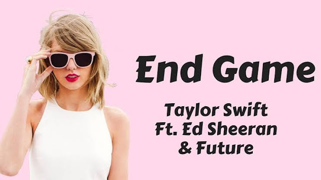 Video: Taylor Swift's End Game ft. Ed Sheeran, Future