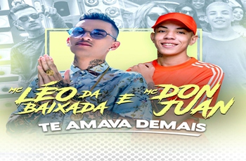 Baixar Te Amava Demais MP3 - Mc Leo da Baixada (feat. Mc Don Juan) 2018