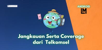 Jangkauan serta Coverage dari Paket Sinyal Internet Telkomsel