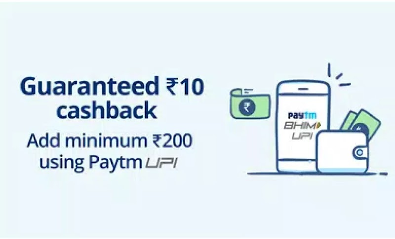 Paytm - Add Minimum Rs.200 Using Paytm UPI & Get Rs.10 Cashback