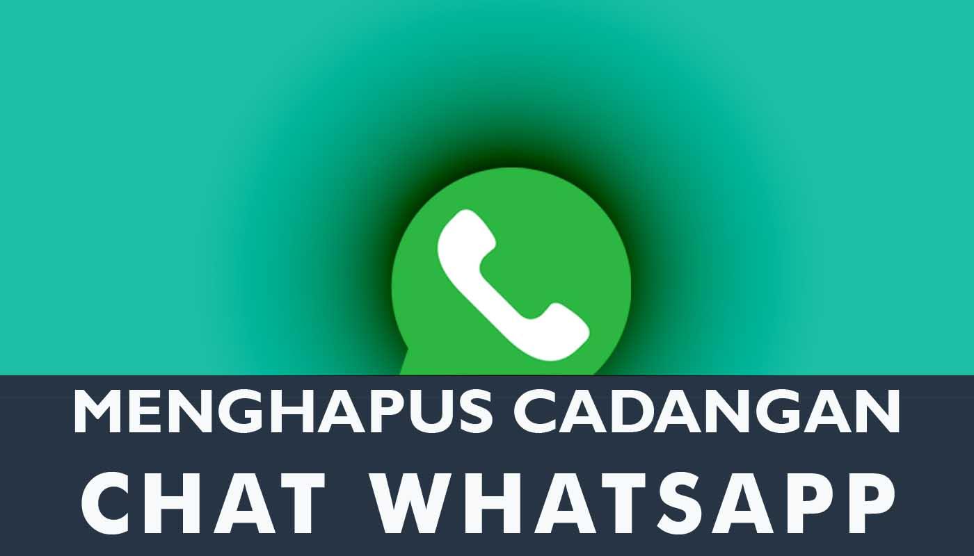 Cara menghentikan dan menghapus cadangan chat whatsapp
