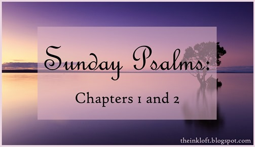 Sunday Psalms Chap. 1 and 2