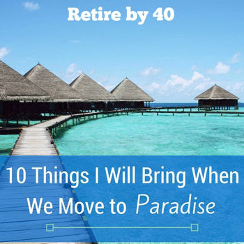 10 Things I Will Bring When We Move to Paradise