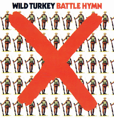 Wild Turkey ~ 1972 ~ Battle Hymn