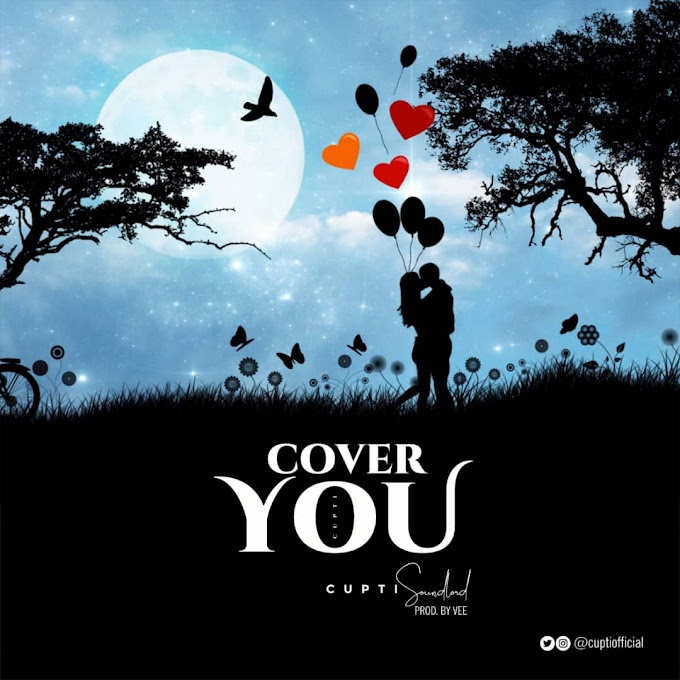 Music: Cupti - Cover You (Prod. By Vee)
