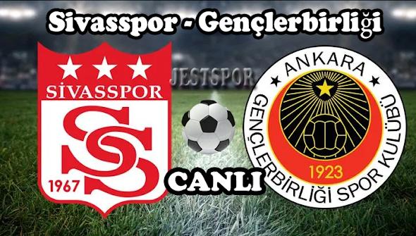 Sivasspor - Gençlerbirliği Jestspor izle