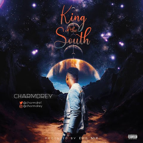 Music: Charmdrey - King Of The South