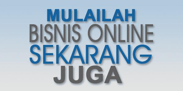 Mulailah Bisnis Online Sekarang Juga