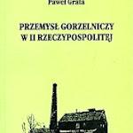 """Paweł Grata """"Przemysł gorzelniczy w II Rzeczypospolitej"""", Wydawnictwo Uniwersytetu Rzeszowskiego, Rzeszów 2002.jpg"""