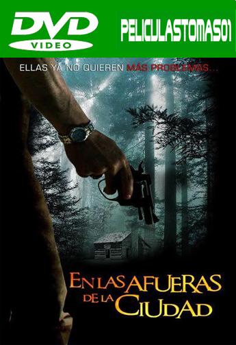 En las Afueras de la Ciudad (2012) DVDRip
