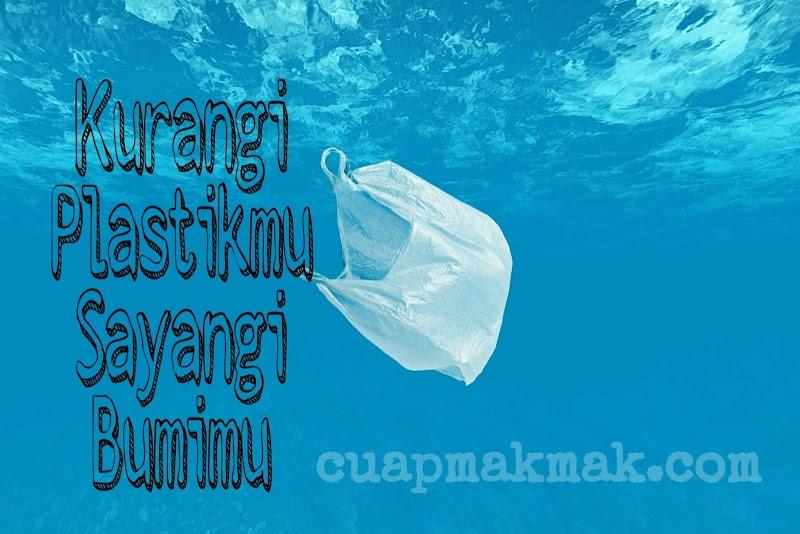 Kurangi Plastikmu, Sayangi Bumimu