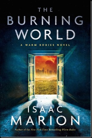 The Burning World  (Warm Bodies #3)