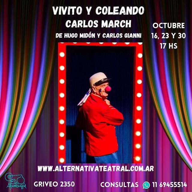 """Regresa """"VIVITO Y COLEANDO"""" con Carlos March 16, 23 y 30 de Octubre en El Alambique - Beneficio MB VIP 2x$800"""