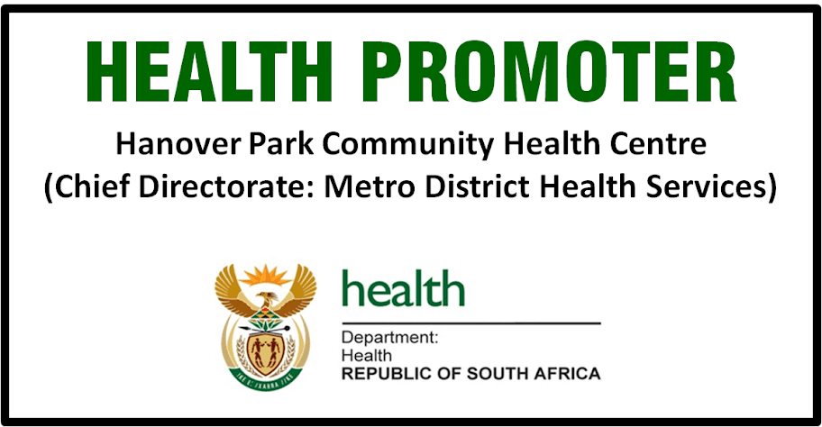 WESTERN CAPE DEPT. OF HEALTH LOOKING FOR A HEALTH PROMOTER. Closing Date: 25 Sept 2015
