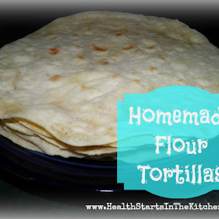 The Best Flour Tortillas, EVER!