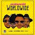 """[Music] L.A.X, DJ Bongz, DJ Bucks & DJ Maphorisa – """"Gwara Gwara"""" (World Remix)"""