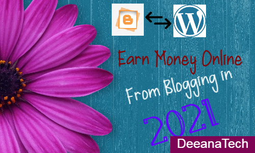 Blog Writing in 2021: Make Money Online in 2021