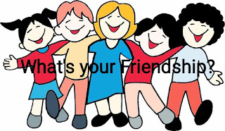 What is your Friendship?