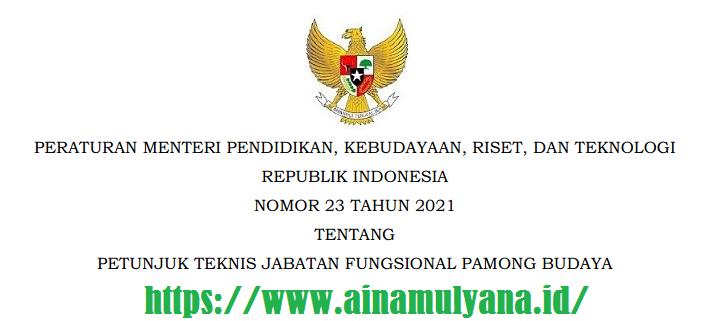Permendikbud ristek Nomor 23 Tahun 2021 Tentang Petunjuk Teknis Juknis Jabatan Fungsional Pamong Budaya
