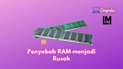 Alasan RAM Komputer menjadi Rusak