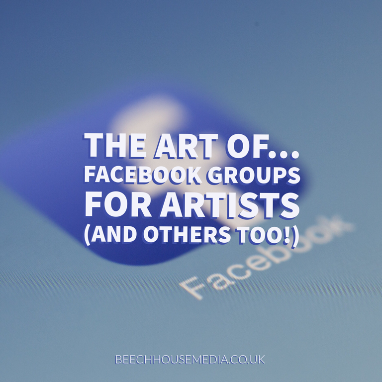 the Art of Facebook groups for artists and others too