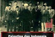 Kemerdekaan Indonesia Berhutang Pada Dukungan Palestina