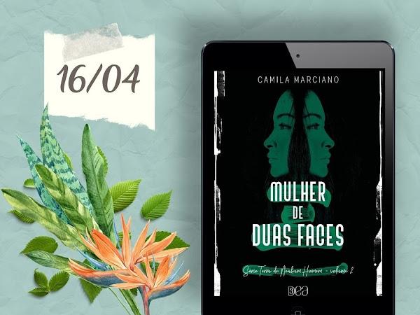 Lançamento: Mulher de Duas Faces - Camila Marciano
