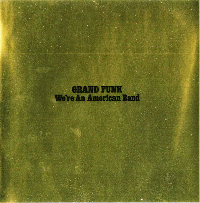 Grand Funk Railroad ~ 1973 ~ We're An American Band