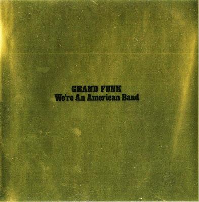 Grand Funk Railroad ~ 1973 ~ We're An American Band