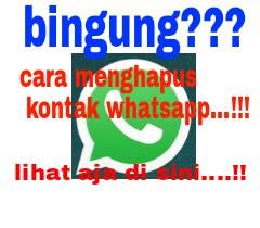 Cara Menghapus Kontak Teman di Whatsapp