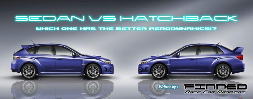 ระหว่างซีดานและแฮทช์แบค คันไหนกันแน่ ที่มีแอโรไดนามิคส์ดีกว่ากัน!? (Sedan VS Hatchback! Which one has The Better Aerodynamics?)