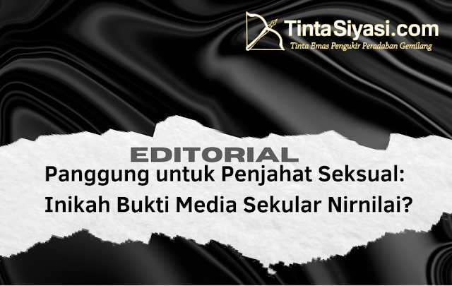 Panggung untuk Penjahat Seksual: Inikah Bukti Media Sekuler Nirnilai?