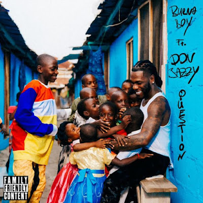 Audio |Burna Boy ft. Don Jazzy – Question |Mp3 DOWNLOAD
