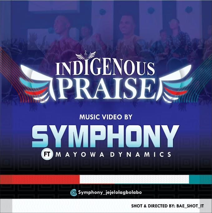 Symphony – Indigenous Praise ft Mayowa Dynamics