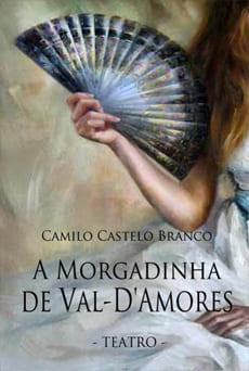 A Morgadinha de Val-d'Amores - Camilo Castelo Branco