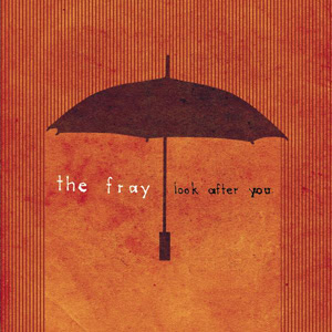 The Fray – Look After You Lyrics