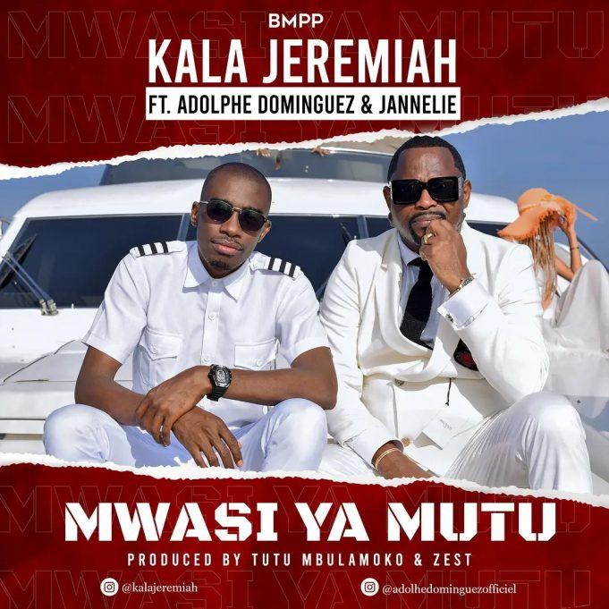 AUDIO   Kala Jeremiah Ft. Adolphe Dominguez & Jannelie – MWASI YA MUTU    Mp3 Download