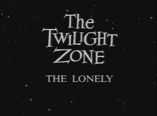 The Twilight Zone - s01e07 - The Lonely 1