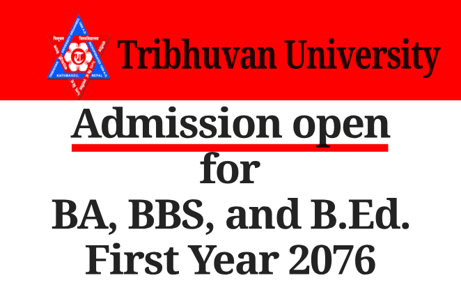 Admission open for BA, BBS, and B.Ed. First Year  2076 - Tribhuvan University
