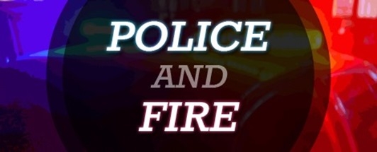 Police and Fire