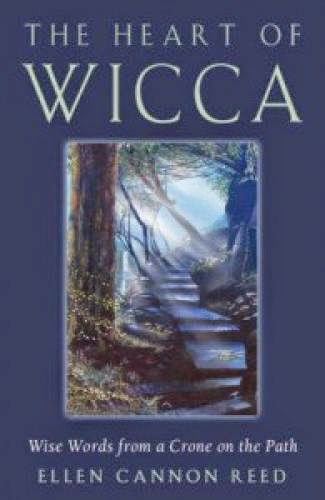 The Heart Of Wicca By Ellen Cannon Reed
