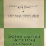 """Ryszard Gałecki, Włodzimierz Kaczmarek, Halina Mitkowska, Zbigniew Zakrzewski """"Spożycie alkoholu na tle badań regionalnych"""", Wydawnictwo Związkowe CRZZ, Warszawa 1970.jpg"""