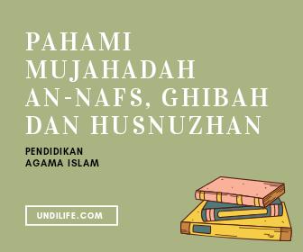 Pahami Mujahadah An-nafs, Ghibah, dan Husnuzhan | Pendidikan Agama Islam