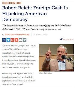 20160808_  Robert Reich - Foreign Cash Is Hijacking American Democracy.jpg